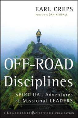 Creps, Earl - Off-Road Disciplines: Spiritual Adventures of Missional Leaders, ebook