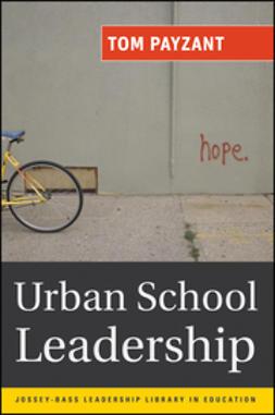 Payzant, Tom - Urban School Leadership, e-kirja