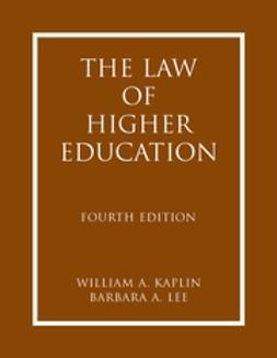 Kaplin, William A. - The Law of Higher Education, ebook