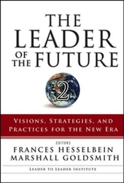 Goldsmith, Marshall - The Leader of the Future 2: Visions, Strategies, and Practices for the New Era, ebook