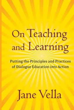 Vella, Jane - On Teaching and Learning: Putting the Principles and Practices of Dialogue Education into Action, ebook