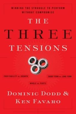 Dodd, Dominic - The Three Tensions: Winning the Struggle to Perform Without Compromise, ebook