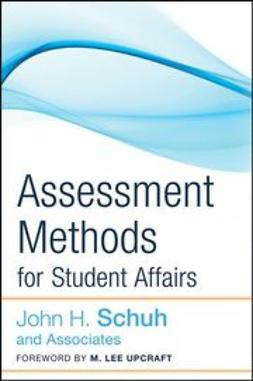 Schuh, John H. - Assessment Methods for Student Affairs, ebook