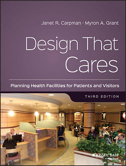 Carpman, Janet R. - Design That Cares: Planning Health Facilities for Patients and Visitors, ebook