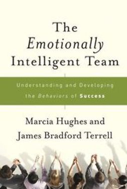 Hughes, Marcia - The Emotionally Intelligent Team: Understanding and Developing the Behaviors of Success, ebook