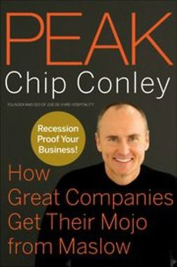 Conley, Chip - Peak: How Great Companies Get Their Mojo from Maslow, e-bok