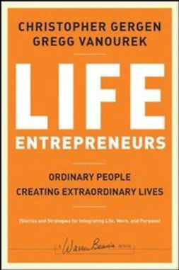 Gergen, Christopher - Life Entrepreneurs: Ordinary People Creating Extraordinary Lives, ebook