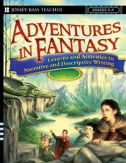 Gust, John - Adventures in Fantasy: Lessons and Activities in Narrative and Descriptive Writing, Grades 5-9, ebook