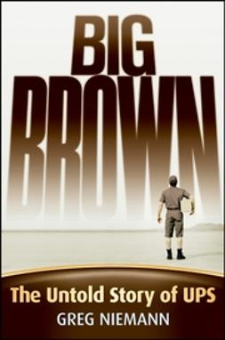 Niemann, Greg - Big Brown: The Untold Story of UPS, ebook