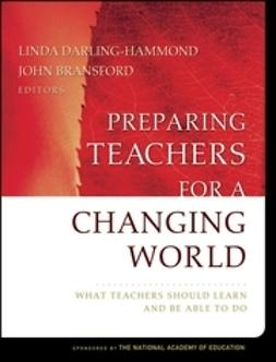 Bransford, John - Preparing Teachers for a Changing World: What Teachers Should Learn and Be Able to Do, e-kirja
