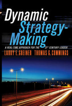 Greiner, Larry E. - Dynamic Strategy-Making: A Real-Time Approach for the 21st Century Leader, e-bok