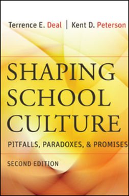 Deal, Terrence E. - Shaping School Culture: Pitfalls, Paradoxes, and Promises, e-bok