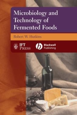 Hutkins, Robert W. - Microbiology and Technology of Fermented Foods, e-kirja