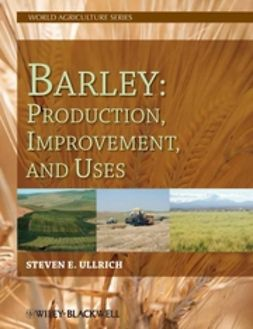 Ullrich, Steven E. - Barley: Production, Improvement, and Uses, ebook