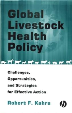 Kahrs, Robert F. - Global Livestock Health Policy: Challenges, Opportunties and Strategies for Effctive Action, ebook