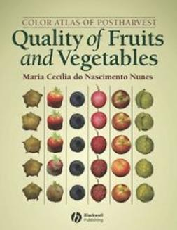 Nunes, Maria Cecilia do Nascimento - Color Atlas of Postharvest Quality of Fruits and Vegetables, ebook