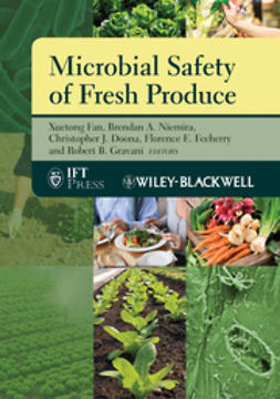 Doona, Christopher J. - Microbial Safety of Fresh Produce, e-kirja