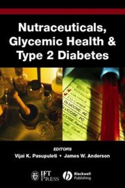 Pasupuleti, Vijai K. - Nutraceuticals, Glycemic Health and Type 2 Diabetes, ebook