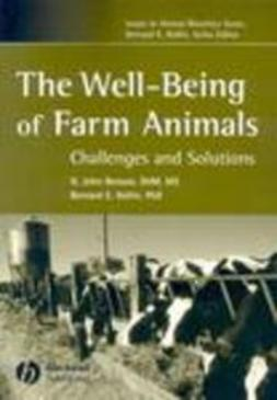 Benson, G. John - The Well-Being of Farm Animals: Challenges and Solutions, ebook