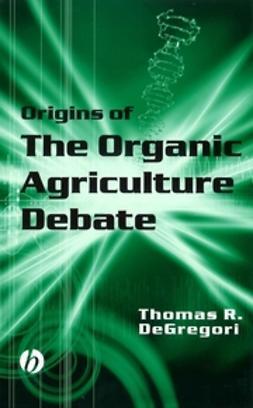 DeGregori, Thomas R. - Origins of the Organic Agriculture Debate, e-bok