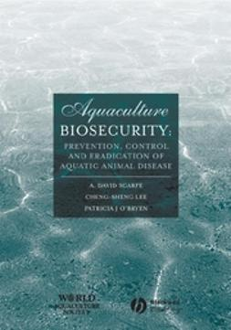 Lee, Cheng-Sheng - Aquaculture Biosecurity: Prevention, Control, and Eradication of Aquatic Animal Disease, ebook