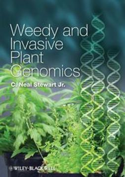 Stewart, C. Neal - Weedy and Invasive Plant Genomics, ebook