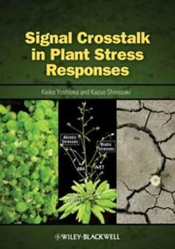 Yoshioka, Keiko - Signal Crosstalk in Plant Stress Responses, ebook
