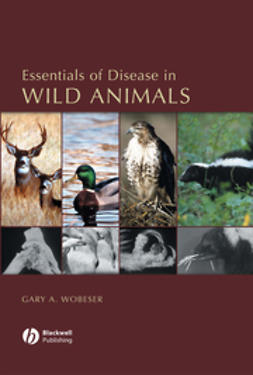 Wobeser, Gary A. - Essentials of Disease in Wild Animals, e-bok