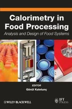 Kaletunç, Gönül - Calorimetry in Food Processing: Analysis and Design of Food Systems, e-kirja