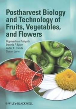 Paliyath, Gopinadhan - Postharvest Biology and Technology of Fruits, Vegetables, and Flowers, ebook