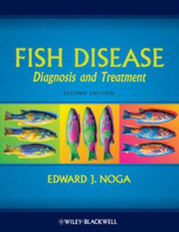 Noga, Edward J. - Fish Disease: Diagnosis and Treatment, e-kirja