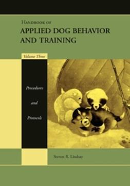 Lindsay, Steven R. - Handbook of Applied Dog Behavior and Training, Procedures and Protocols, e-bok