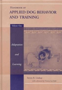 Lindsay, Steven R - Handbook of Applied Dog Behavior and Training, Adaptation and Learning, ebook