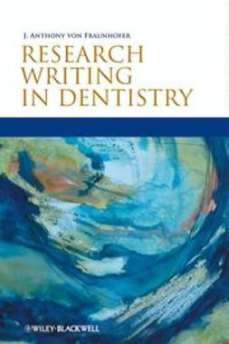 Fraunhofer, J. Anthony von - Research Writing in Dentistry, ebook