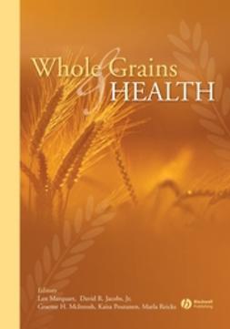 Jacobs, David R. - Whole Grains and Health, e-kirja