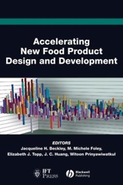 Beckley, Jacqueline H. - Accelerating New Food Product Design and Development, e-kirja