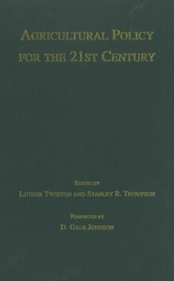 Thompson, Stanley R. - Agricultural Policy for the 21st Century, e-bok