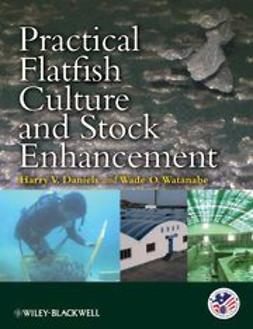 Daniels, Harry V. - Practical Flatfish Culture and Stock Enhancement, ebook