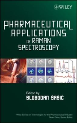 Ekins, Sean - Pharmaceutical Applications of Raman Spectroscopy, ebook