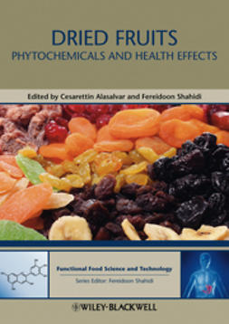 Alasalvar, Cesarettin - Dried Fruits: Phytochemicals and Health Effects, e-bok