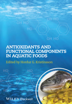 Kristinsson, Hordur G. - Antioxidants and Functional Components in Aquatic Foods, ebook