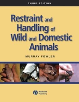 Fowler, Murray - Restraint and Handling of Wild and Domestic Animals, ebook