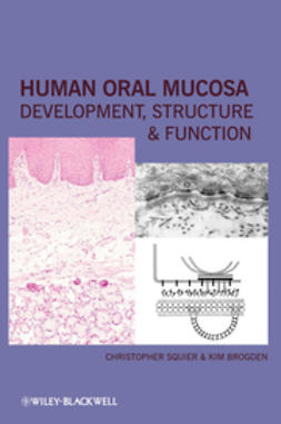 Squier, Christopher - Human Oral Mucosa: Development, Structure and Function, e-kirja