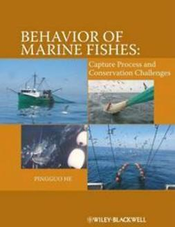 He, Pingguo - Behavior of Marine Fishes: Capture Process and Conservation Challenges, ebook