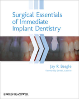 Beagle, Jay R. - Surgical Essentials of Immediate Implant Dentistry, ebook