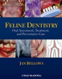 Bellows, Jan - Feline Dentistry: Oral Assessment, Treatment, and Preventative Care, ebook