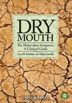 Sreebny, Leo M. - Dry Mouth, The Malevolent Symptom: A Clinical Guide, ebook