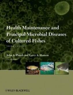 Plumb, John A. - Health Maintenance and Principal Microbial Diseases of Cultured Fishes, ebook