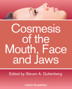 Guttenberg, Steven A. - Cosmesis of the Mouth, Face and Jaws, ebook