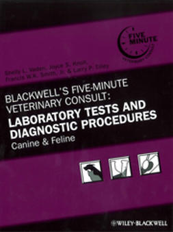 Vaden, Shelly L. - Blackwell's Five-Minute Veterinary Consult: Laboratory Tests and Diagnostic Procedures: Canine and Feline, ebook